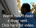 Click here to watch how I clean a dryer vent.